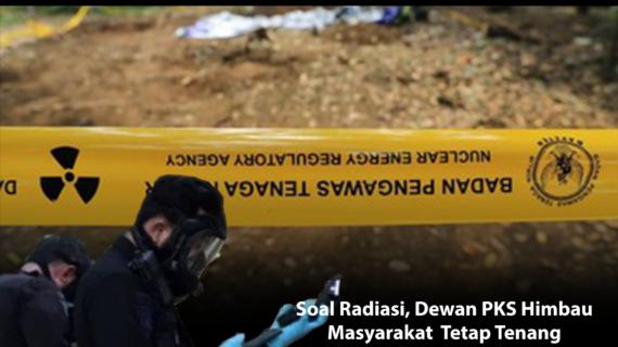 Soal Radiasi, Dewan PKS Himbau Masyarakat Agar Tetap Tenang